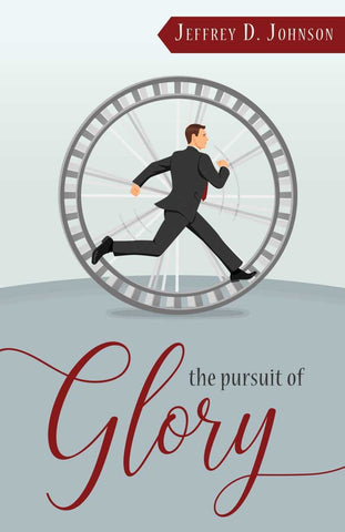 The Pursuit of Glory: Finding Satisfaction in Christ Alone