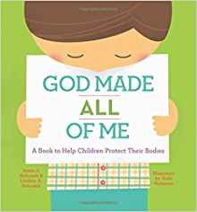 God Made All of Me: A Read-Aloud Story to Help Children Protect Their Bodies