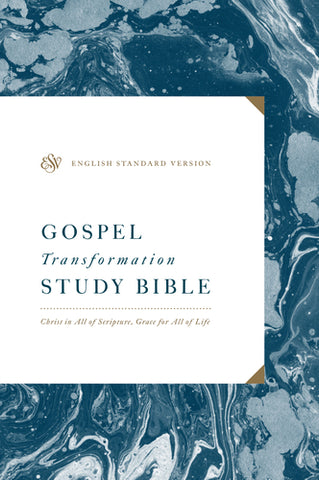 ESV Gospel Transformation Study Bible: Christ in All of Scripture, Grace for All of Life (Harcover)