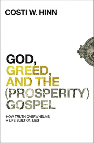 God, Greed, and the (Prosperity) Gospel by Costi Hinn