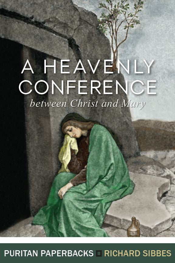 A Heavenly Conference between Christ and Mary (Puritan Paperback)