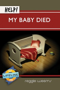 Help! My Baby Died  (Lifeline)