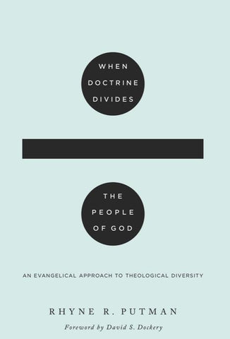 When Doctrine Divides the People of God: An Evangelical Approach to Theological Diversity