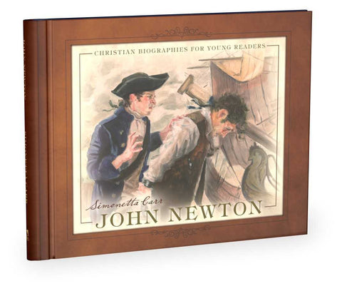 John Newton - Christian Biographies for Young Readers SIMONETTA CARR