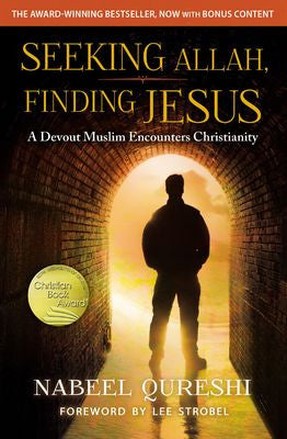 Seeking Allah, Finding Jesus: A Devout Muslim Encounters Christianity (Old Cover)