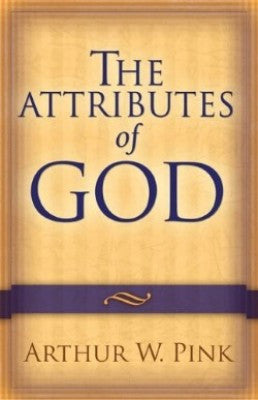 The Attributes of God: Repackaged Edition