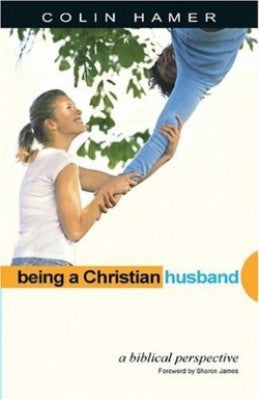 Being a Christian Husband: A Biblical Perspective