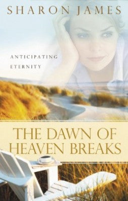 Dawn of Heaven Breaks: Anticipating Eternity