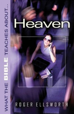 What The Bible Teaches About Heaven