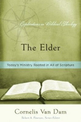The Elder: Todays Ministry Rooted In All Of Scripture
