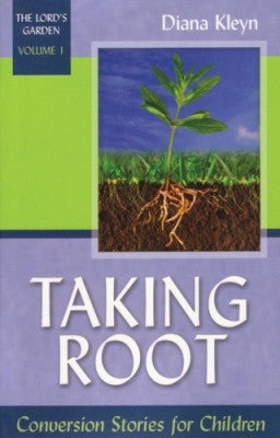 Taking Root: Conversion Stories for Children