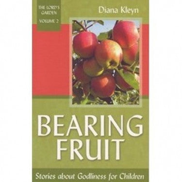 Bearing Fruit: Stories About Godliness for Children