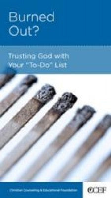 "Burned Out?: Trusting God with Your ""To-Do"" List"