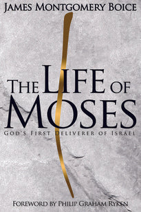 The Life of Moses: God's First Deliverer of Israel