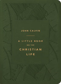 A Little Book on the Christian Life (Gift Edition - Olive)