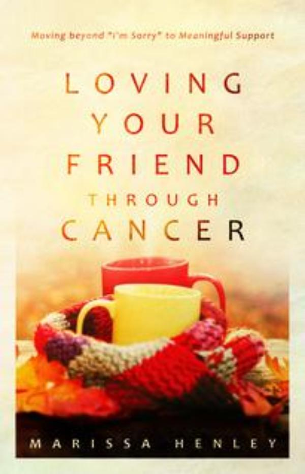 "Loving Your Friend through Cancer: Moving beyond ""I'm Sorry"" to Meaningful Support"