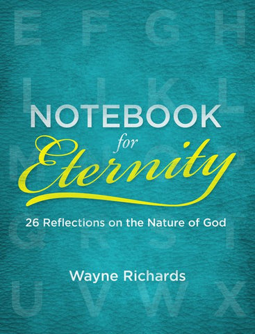 Notebook for Eternity: 26 Reflections on the Nature of God