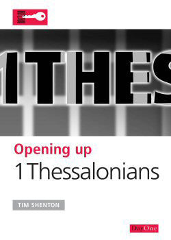Opening Up 1 Thessalonians By Tim Shenton