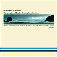 Performed in Heaven: Congregational Psalm Singing from Scotland (CD)