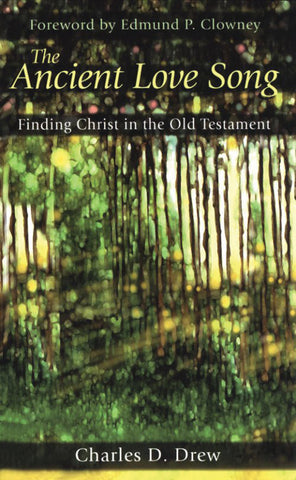 Ancient Love Song: Finding Christ in the Old Testament