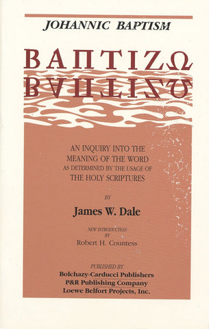 Johannic Baptism: An Inquiry into the Meaning of the Word as Determined by the Usage of The Holy Scriptures