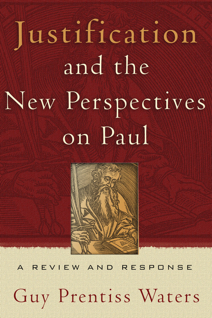 Justification & the New Perspectives on Paul: A Review and Response