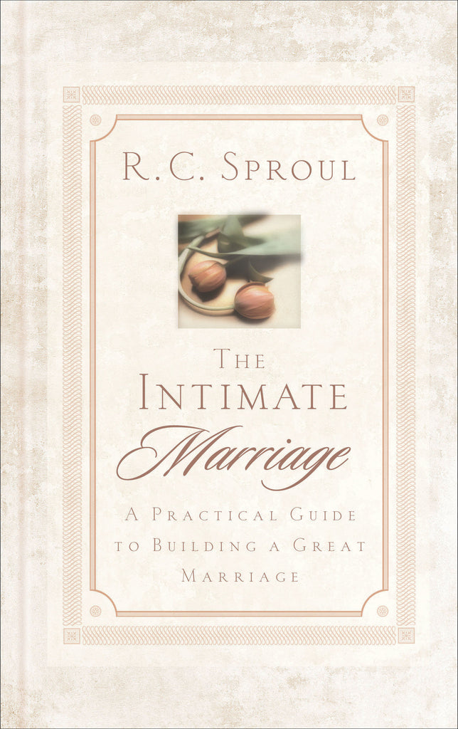 The Intimate Marriage A Practical Guide to Building a Great Marriage (Hardcover)