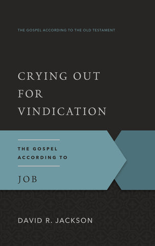 Crying Out for Vindication: The Gospel According to Job