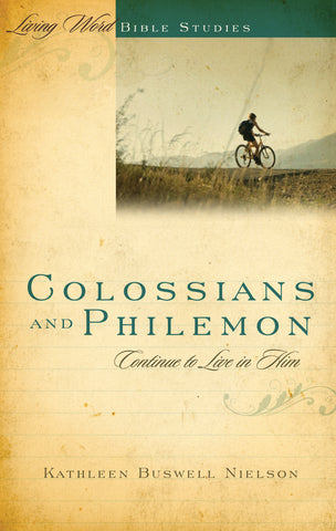 Colossians and Philemon: Continue to Live in Him (Living Word)