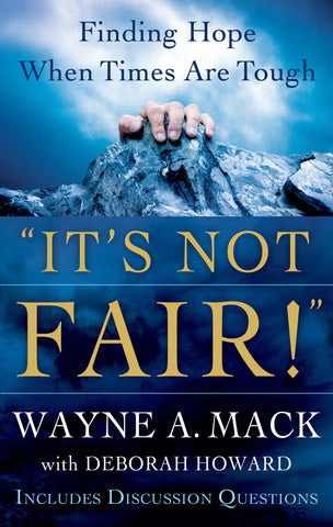 It's Not Fair!: Finding Hope When Times Are Tough