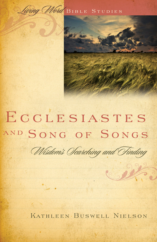 Ecclesiastes and Song of Songs: Wisdom's Searching and Finding (Living Word)