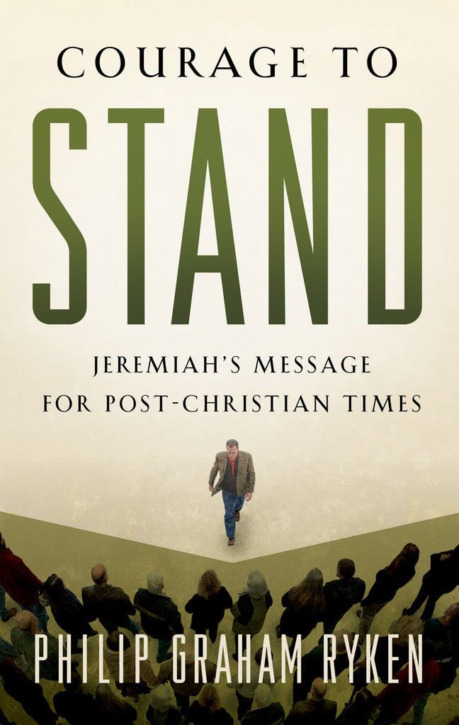 Courage to Stand: Jeremiah's Message for Post-Christian Times