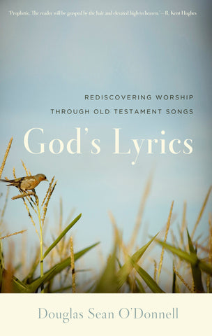 God's Lyrics: Rediscovering Worship through Old Testament Songs