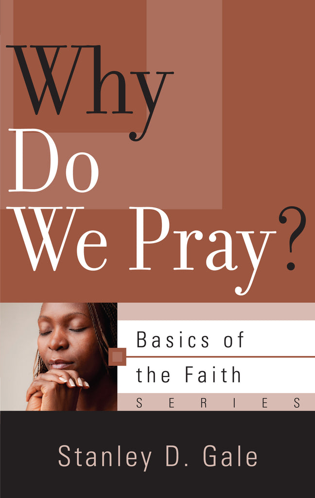 Why Do We Pray? (Basics of the Faith)