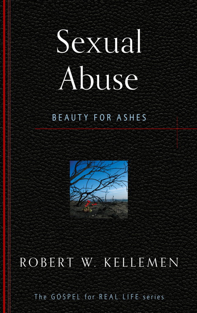 Sexual Abuse: Beauty for Ashes (Gospel for Real Life)