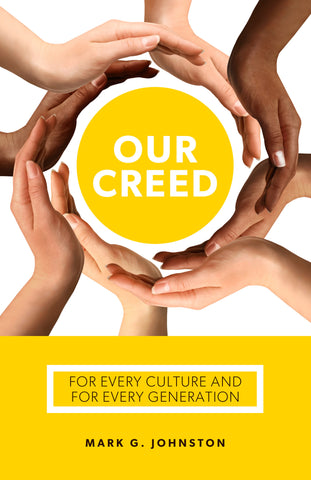 Our Creed: For Every Culture and for Every Generation
