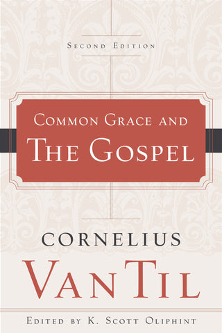 Common Grace and the Gospel, Second Edition