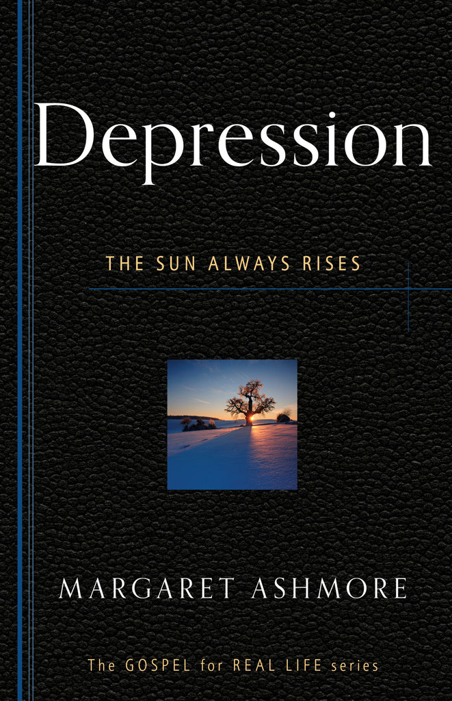Depression: The Sun Always Rises (Gospel for Real Life)