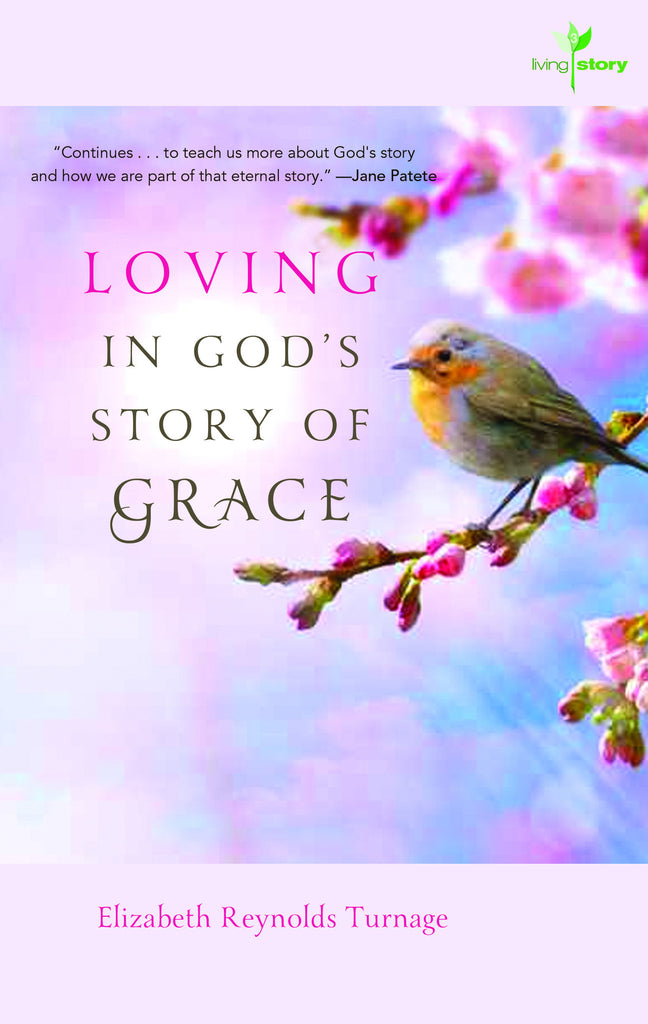 Loving in God's Story of Grace (Living Story, Vol. 3)
