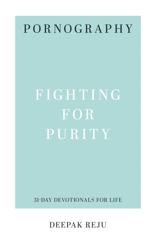 Pornography Fighting for Purity Deepak Reju