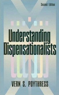 Understanding Dispensationalists, 2nd Edition