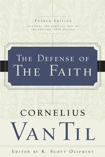 The Defense of the Faith (Fourth Edition)