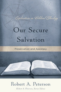 Our Secure Salvation: Preservation and Apostasy