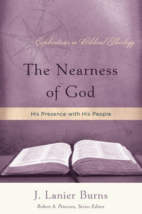 The Nearness of God: His Presence with His People