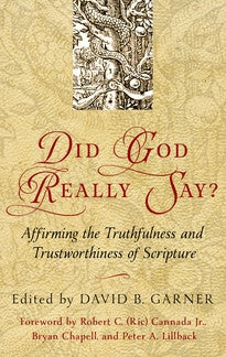 Did God Really Say?: Affirming the Truthfulness and Trustworthiness of Scripture