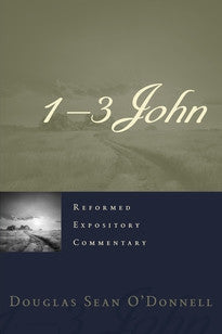 1–3 John (Reformed Expository Commentary)