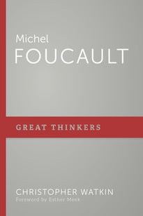 Michel Foucault Christopher Watkin