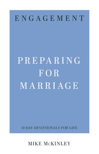 Engagement: Preparing for Marriage (31-Day Devotionals for Life) Release date 05/06/20