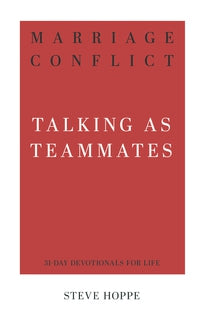 Marriage Conflict Talking as Teammates (31-Day Devotionals for Life)