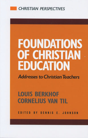 Foundations of Christian Education:  Addresses to Christian Teachers